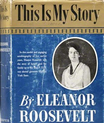 Eleanor Roosevelt wrote the first volume of her autobiography, This Is My Story, while still the incumbent First Lady. (firstladies.org)